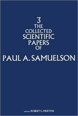 The Collected Scientific Papers of Paul Samuelson, Volume 3
