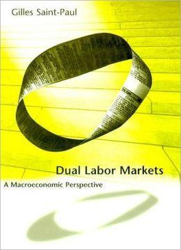 Dual Labor Markets: A Macroeconomic Perspective
