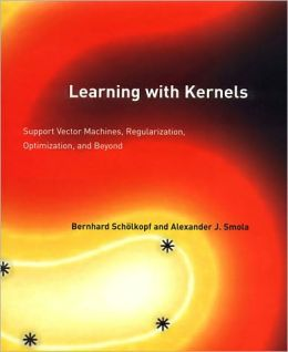 Learning with Kernels: Support Vector Machines, Regularization, Optimization, and Beyond