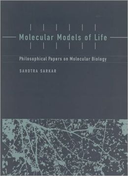 Molecular Models of Life: Philosophical Papers on Molecular Biology
