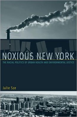 Noxious New York: The Racial Politics of Urban Health and Environmental Justice