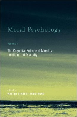Moral Psychology, Volume 2: The Cognitive Science of Morality: Intuition and Diversity
