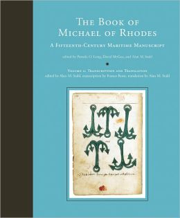 The Book of Michael of Rhodes: A Fifteenth-Century Maritime Manuscript, Volume 2: Transcription and Translation