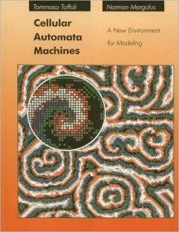Cellular Automata Machines: A New Environment for Modeling