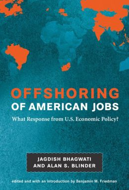 Offshoring of American Jobs: What Response from U. S. Economic Policy?