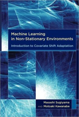 Machine Learning in Non-Stationary Environments: Introduction to Covariate Shift Adaptation (PagePerfect NOOK Book)