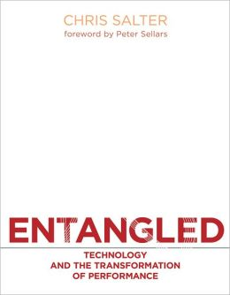 Entangled: Technology and the Transformation of Performance (PagePerfect NOOK Book)