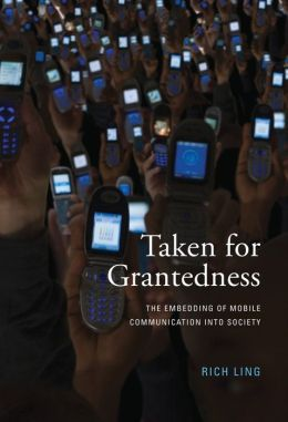 Taken for Grantedness: The Embedding of Mobile Communication into Society (PagePerfect NOOK Book)