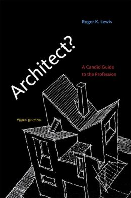 Architect?: A Candid Guide to the Profession