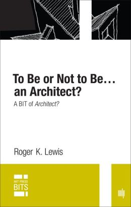 To Be or Not to Be...an Architect?: A BIT of Architect?