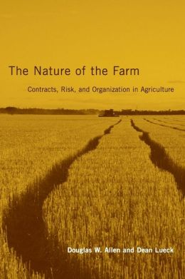 The Nature of the Farm: Contracts, Risk, and Organization in Agriculture