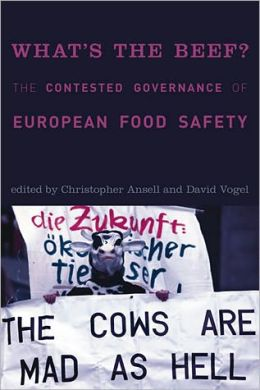 What's the Beef?: The Contested Governance of European Food Safety