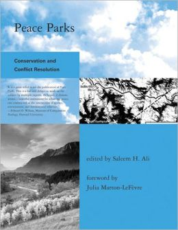 Peace Parks: Conservation and Conflict Resolution