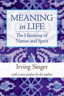 Meaning in Life, Volume 3: The Harmony of Nature and Spirit