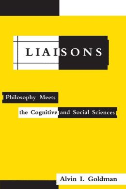 Liaisons: Philosophy Meets the Cognitive and Social Sciences