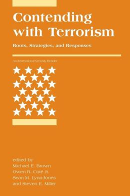 Contending with Terrorism: Roots, Strategies, and Responses