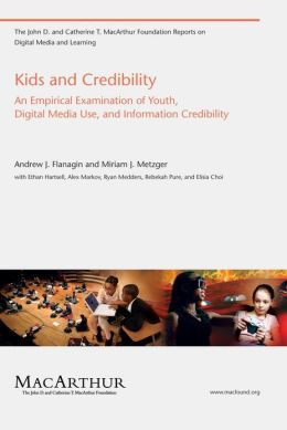 Kids and Credibility: An Empirical Examination of Youth, Digital Media Use, and Information Credibility
