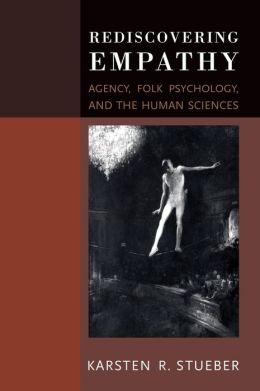 Rediscovering Empathy: Agency, Folk Psychology, and the Human Sciences