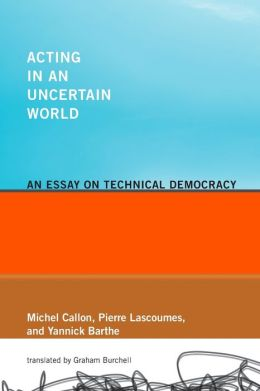 Acting in an Uncertain World: An Essay on Technical Democracy