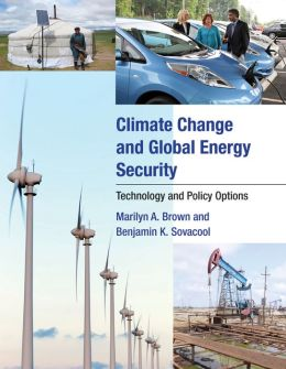 Climate Change and Global Energy Security: Technology and Policy Options
