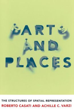 Parts and Places: The Structures of Spatial Representation