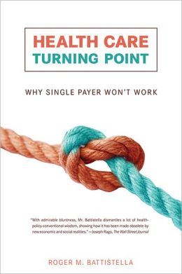 Health Care Turning Point: Why Single Payer Won't Work
