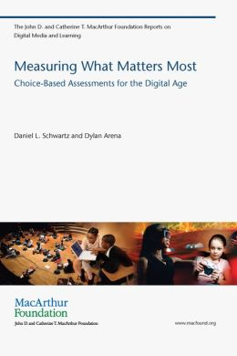 Measuring What Matters Most: Choice-Based Assessments for the Digital Age