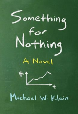 Something for Nothing: A Novel