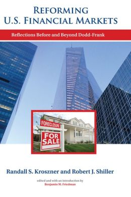 Reforming U. S. Financial Markets: Reflections Before and Beyond Dodd-Frank