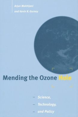 Mending the Ozone Hole: Science, Technology, and Policy
