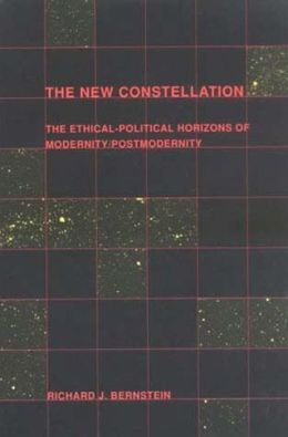 The New Constellation: The Ethical-Political Horizons of Modernity/Postmodernity