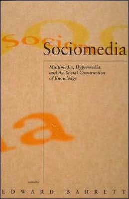 Sociomedia: Multimedia, Hypermedia, and the Social Construction of Knowledge