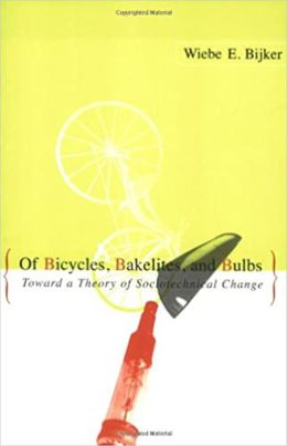 Of Bicycles, Bakelites, and Bulbs: Toward a Theory of Sociotechnical Change