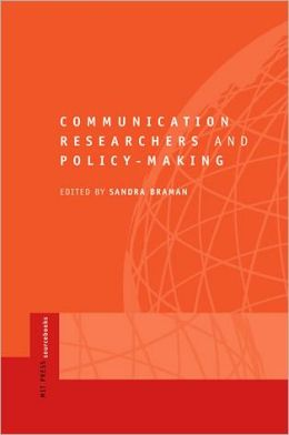 Communication Researchers and Policy-Making: An MIT Press Sourcebook