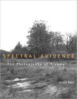 Spectral Evidence: The Photography of Trauma