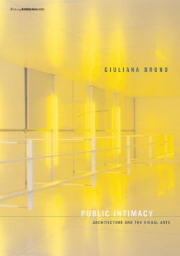 Public Intimacy: Architecture and the Visual Arts