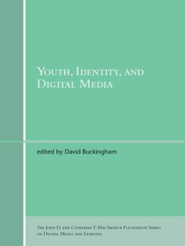 Youth, Identity, and Digital Media