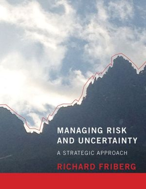 Managing Risk and Uncertainty: A Strategic Approach