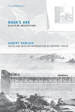 Noah's Ark: Essays on Architecture