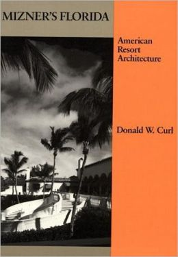Mon premier blog page 4 mizners florida american resort architecture architectural history foundation book donald w curl fandeluxe Image collections