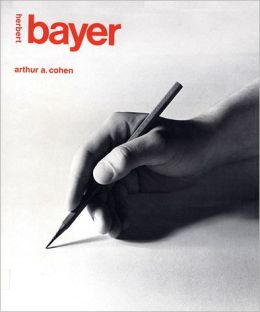 Herbert Bayer: The Complete Works