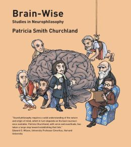 Brain-Wise: Studies in Neurophilosophy