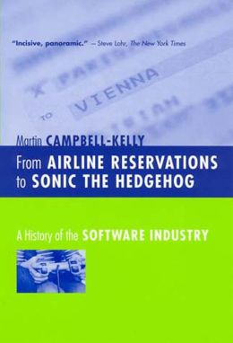 From Airline Reservations to Sonic the Hedgehog: A History of the Software Industry
