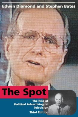 The Spot: The Rise of Political Advertising on Television