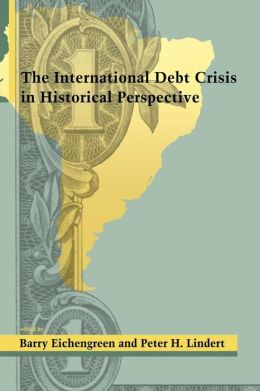 The International Debt Crisis In Historical Perspective