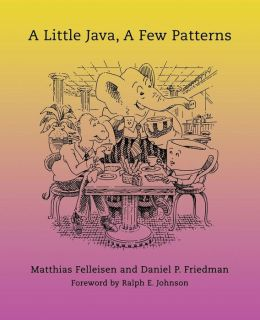 A Little Java, A Few Patterns
