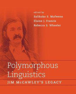 Polymorphous Linguistics: Jim McCawley's Legacy