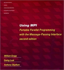 Using MPI: Portable Parallel Programming with the Message Passing Interface; Using MPI-2: Advanced Features of the Message Passing Interface