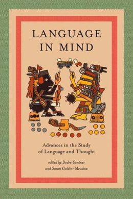 Language in Mind: Advances in the Study of Language and Thought