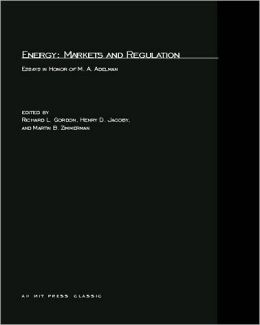 Energy: Markets and Regulation: Essays in Honor of M. A. Adelman
